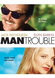 Man Trouble is similar to Ocean's Twelve.