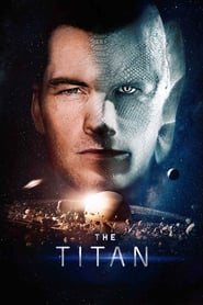 Best movie The Titan images, cast and synopsis.