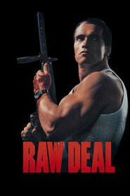 Raw Deal is similar to The Road.