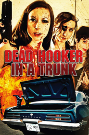 Dead Hooker in a Trunk is similar to Fly Away Home.