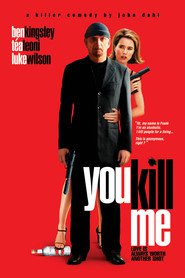 You Kill Me is similar to Chloe.