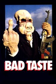 Bad Taste is similar to Family Trap.