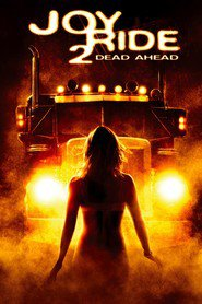 Joy Ride: Dead Ahead is similar to Wild Ride.
