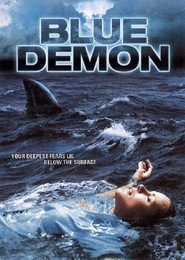Blue Demon is similar to Swimming with Sharks.