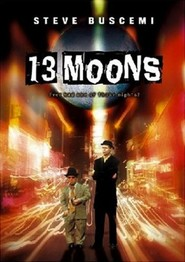 13 Moons is similar to Apartment 1303.