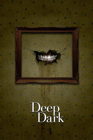 Deep Dark is similar to The Unnamed Woman.