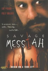 Savage Messiah is similar to Changed Lives.