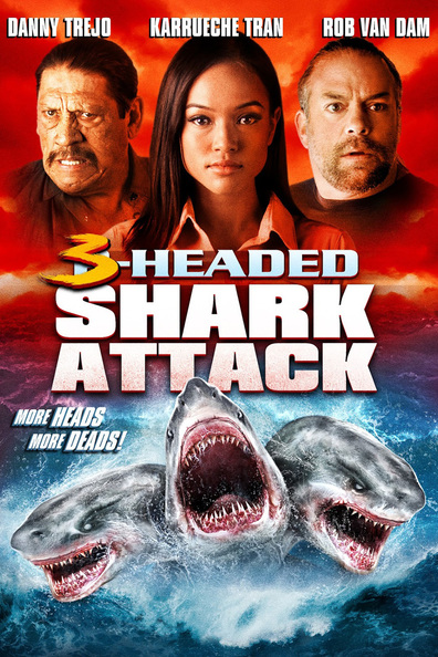 3 Headed Shark Attack cast, synopsis, trailer and photos.