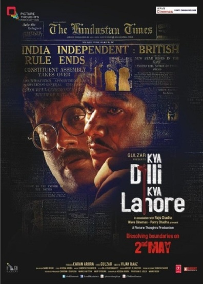 Kya Dilli Kya Lahore cast, synopsis, trailer and photos.