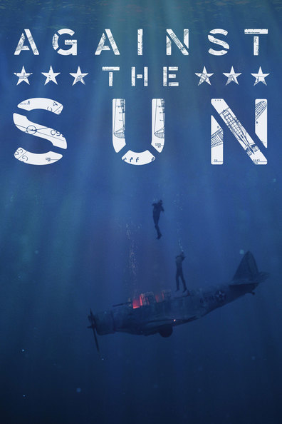 Against the Sun cast, synopsis, trailer and photos.