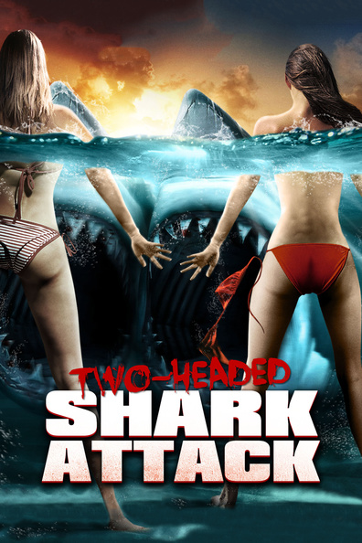 2-Headed Shark Attack cast, synopsis, trailer and photos.
