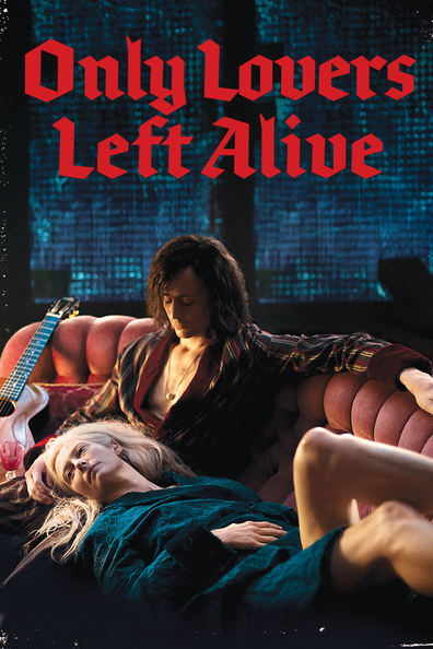 Movies Only Lovers Left Alive poster