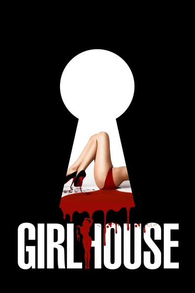 GirlHouse cast, synopsis, trailer and photos.