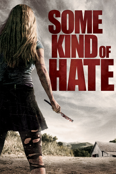 Some Kind of Hate cast, synopsis, trailer and photos.