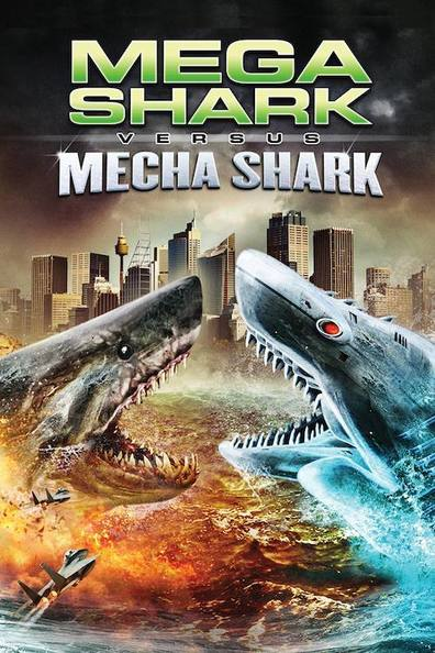 Mega Shark vs. Mecha Shark cast, synopsis, trailer and photos.