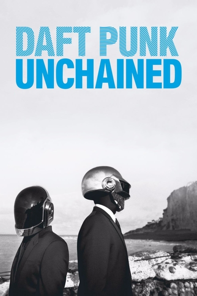 Daft Punk Unchained cast, synopsis, trailer and photos.