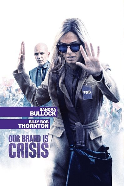 Our Brand Is Crisis cast, synopsis, trailer and photos.
