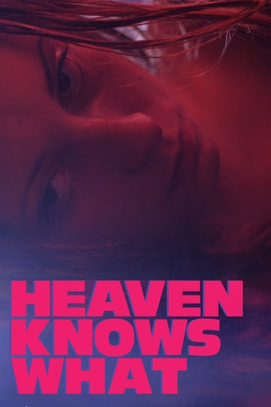 Heaven Knows What cast, synopsis, trailer and photos.