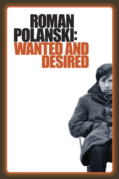 Movies Roman Polanski: Wanted and Desired poster