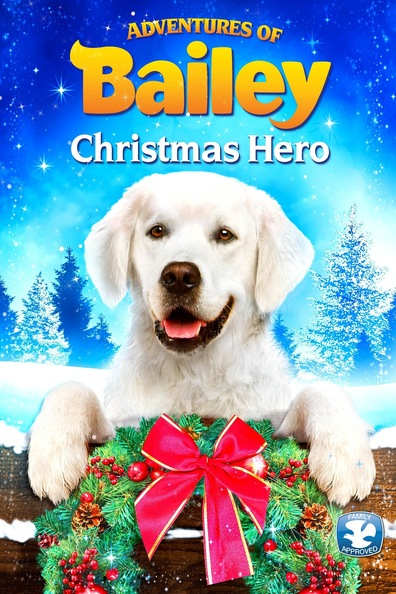Adventures of Bailey: Christmas Hero cast, synopsis, trailer and photos.