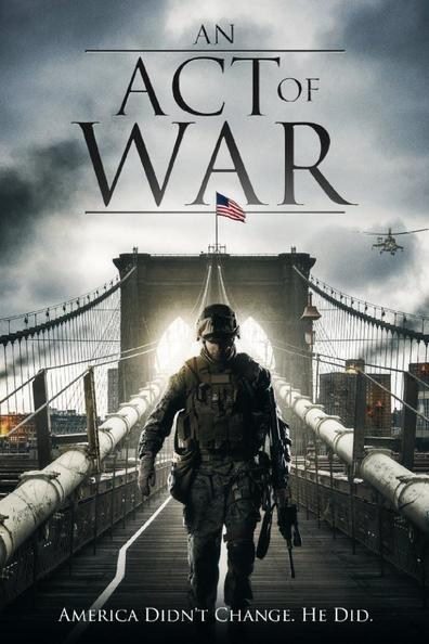 An Act of War cast, synopsis, trailer and photos.