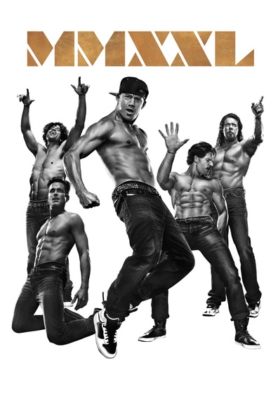 Magic Mike XXL cast, synopsis, trailer and photos.