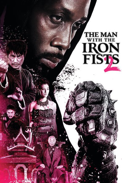 The Man with the Iron Fists 2 cast, synopsis, trailer and photos.