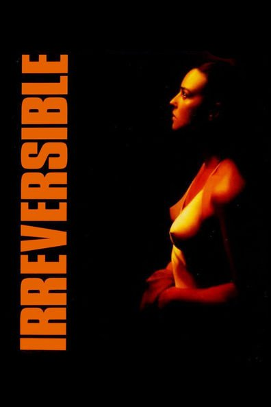 Irreversible cast, synopsis, trailer and photos.