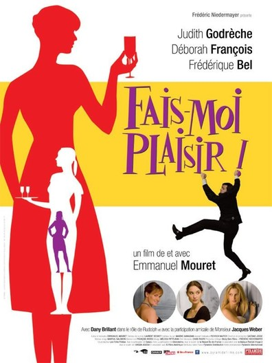 Fais-moi plaisir! cast, synopsis, trailer and photos.
