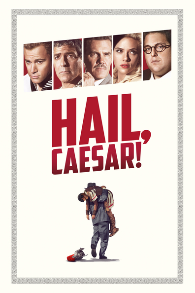 Hail, Caesar! cast, synopsis, trailer and photos.