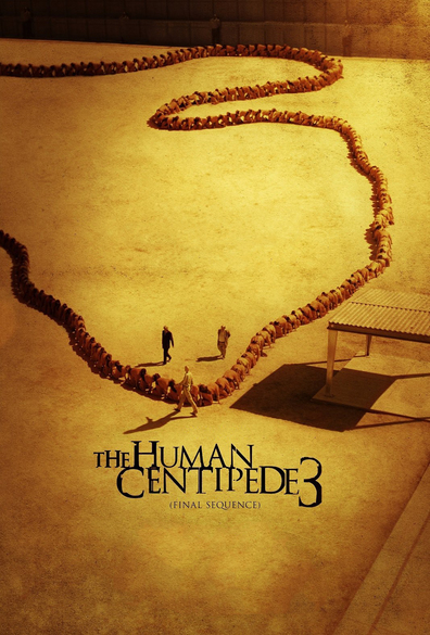 Movies The Human Centipede III (Final Sequence) poster