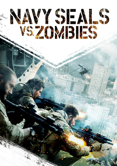 Navy SEALs vs. Zombies cast, synopsis, trailer and photos.
