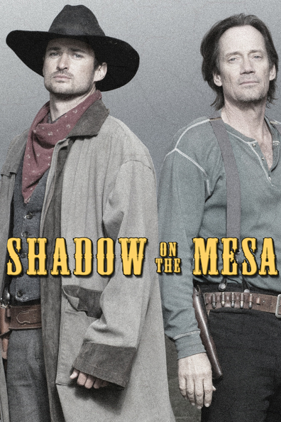 Shadow on the Mesa cast, synopsis, trailer and photos.