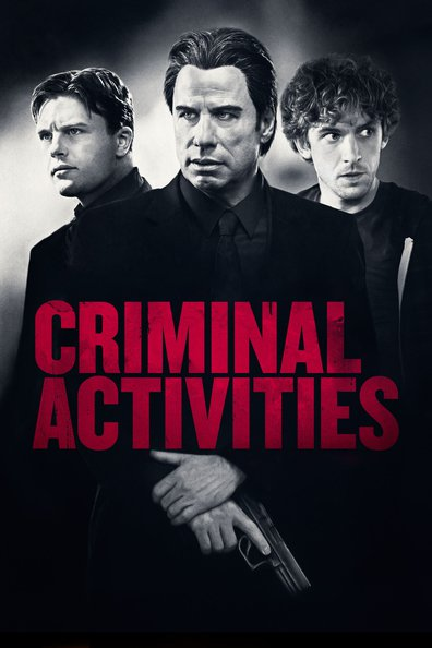 Criminal Activities cast, synopsis, trailer and photos.