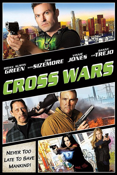 Cross Wars cast, synopsis, trailer and photos.