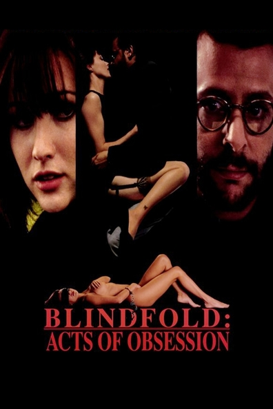 Blindfold: Acts of Obsession cast, synopsis, trailer and photos.