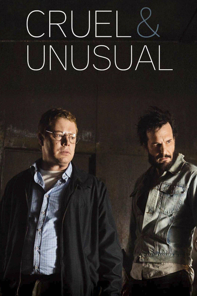 Cruel & Unusual cast, synopsis, trailer and photos.