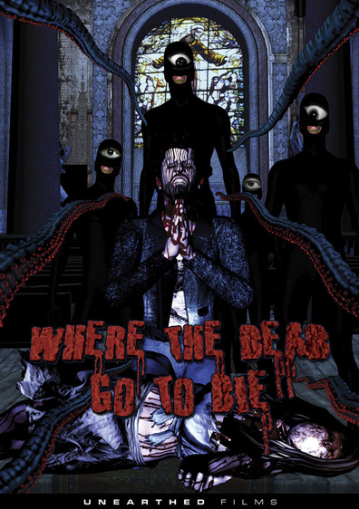 Where the Dead Go to Die cast, synopsis, trailer and photos.