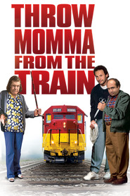 Throw Momma from the Train is similar to The Cobbler.
