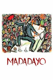 Madadayo is similar to I Have Never Forgotten You: The Life & Legacy of Simon Wiesenthal.