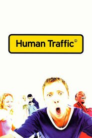 Human Traffic is similar to Homecoming.
