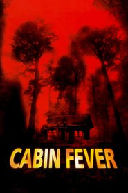 Cabin Fever is similar to Into the Woods.