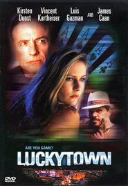 Luckytown is similar to The Captive.