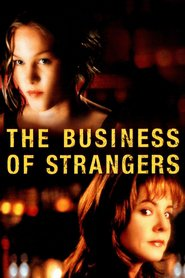 The Business of Strangers is similar to Don't Go in the House.