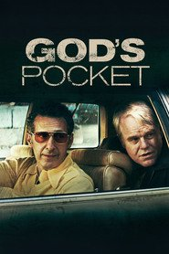 God's Pocket is similar to A Dangerous Woman.