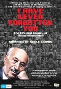 Movies I Have Never Forgotten You: The Life & Legacy of Simon Wiesenthal poster