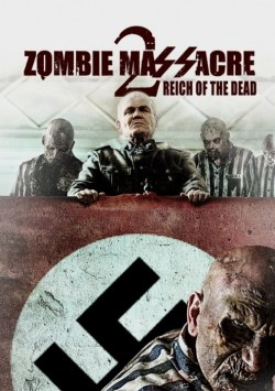 Zombie Massacre 2: Reich of the Dead cast, synopsis, trailer and photos.