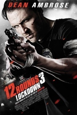12 Rounds 3: Lockdown cast, synopsis, trailer and photos.