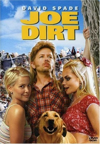 Joe Dirt is similar to Furious 7.