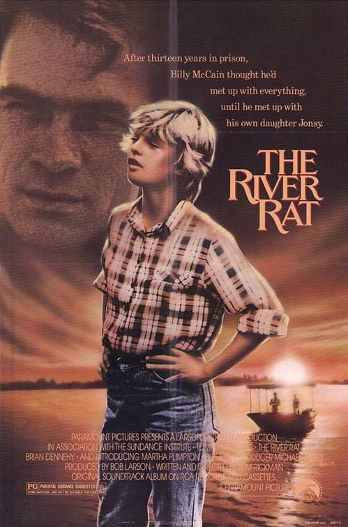 The River Rat is similar to Next of Kin.